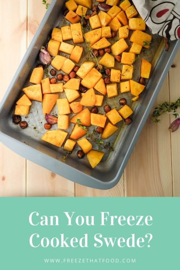 Can You Freeze Cooked Swede Freeze That Food